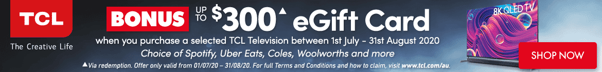 Bonus up to $300 eGift Card when you purchase a selected TCL TV | The Good Guys