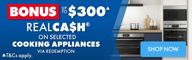 $300 RealCash Bonus on Cooking Appliances | The Good Guys