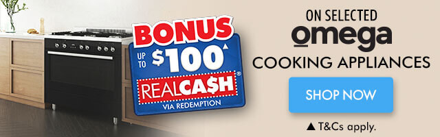 Bonus up to $100 RealCash on selected Omega Cooking appliances | The Good Guys