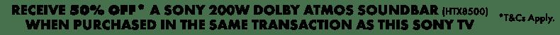 Receive 50% off a Sony 200W Dolby Atmos Soundbar | The Good Guys