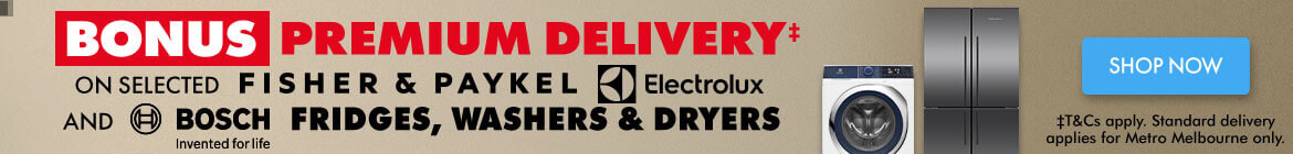 Bonus Premium Delivery on selected Bosch, Fisher & Paykel and Electrolux Fridges, Washers and Dryers | The Good Guys