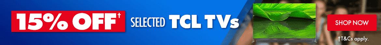 15% off TCL TVs | The Good Guys