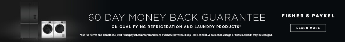 Bonus 60 Day Fisher & Paykel Money Back Guarantee on selected Fisher & Paykel Fridges, Washers & Dryers   The Good Guys