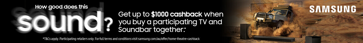 Bonus up to $1,000 cashback when you purchase a selected Samsung 55 inch & above QLED or Lifestyle TV and any Samsung Soundbar in the same transaction | The Good Guys