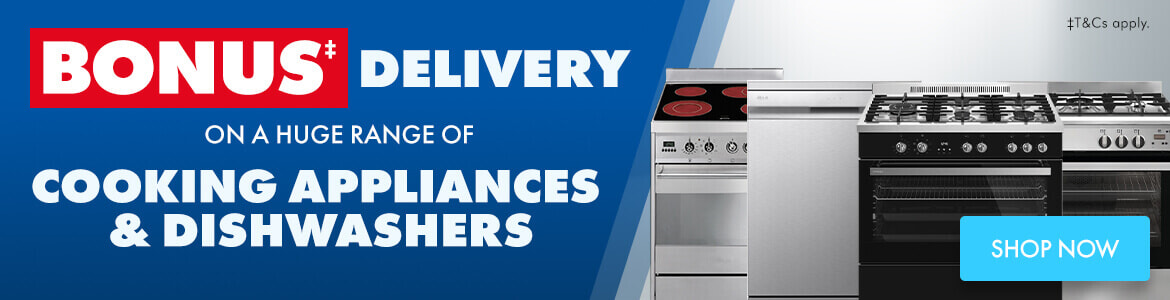Bonus Delivery on a huge range of Cooking Appliances and Dishwashers   The Good Guys