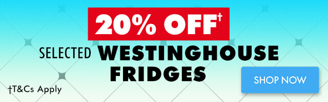 20% off Westinghouse Fridges | The Good Guys